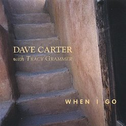 When i go - Dave Carter